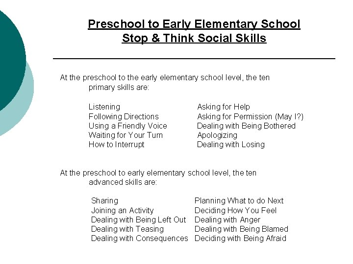 Preschool to Early Elementary School Stop & Think Social Skills At the preschool to