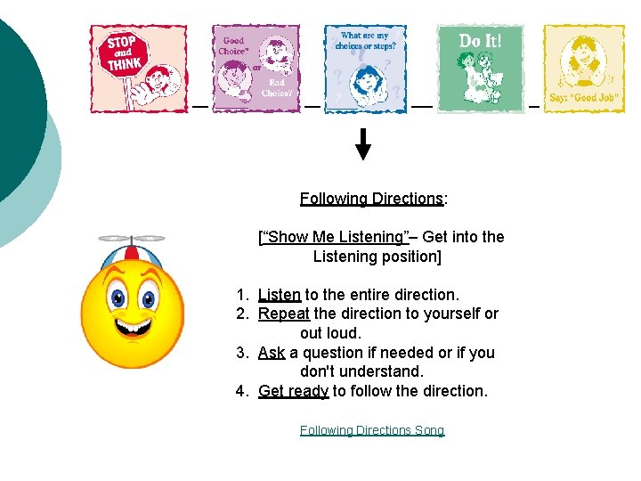 """Following Directions: [""""Show Me Listening""""– Get into the Listening position] 1. Listen to the"""