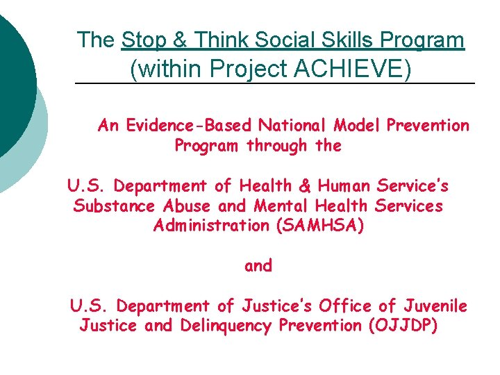 The Stop & Think Social Skills Program (within Project ACHIEVE) An Evidence-Based National Model