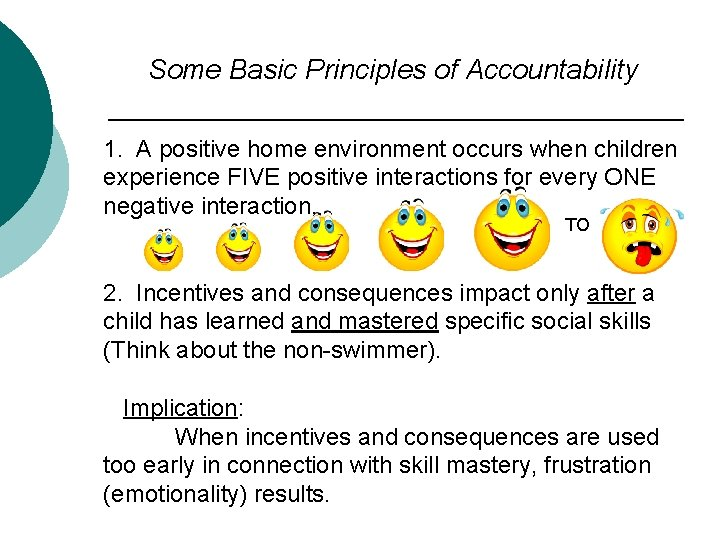 Some Basic Principles of Accountability 1. A positive home environment occurs when children experience