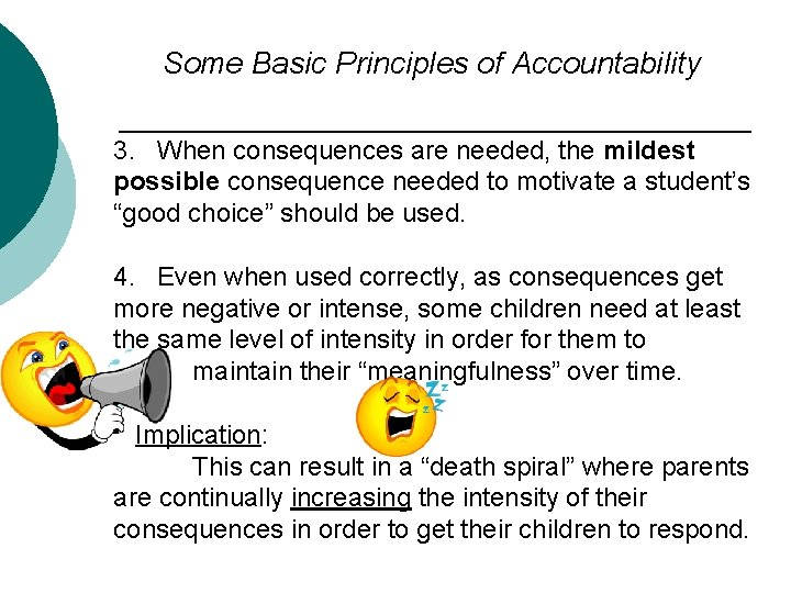 Some Basic Principles of Accountability 3. When consequences are needed, the mildest possible consequence