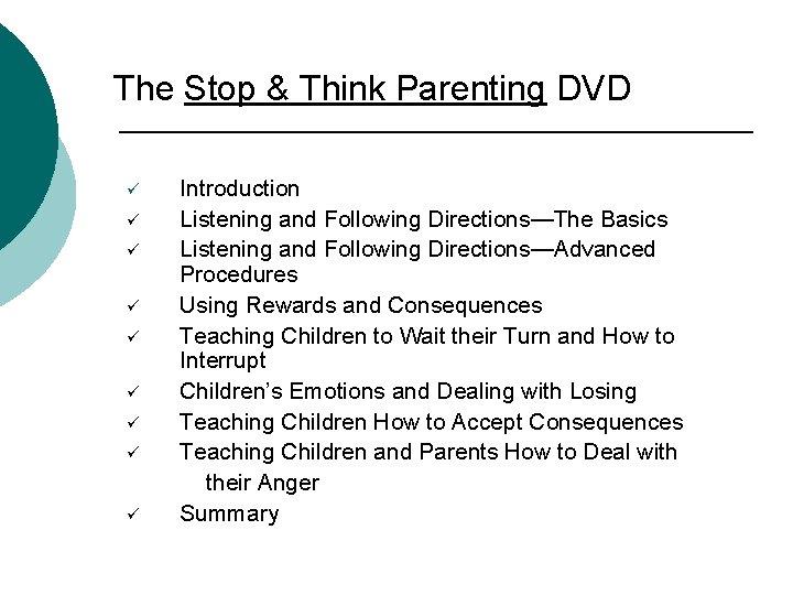 The Stop & Think Parenting DVD ü ü ü ü ü Introduction Listening and