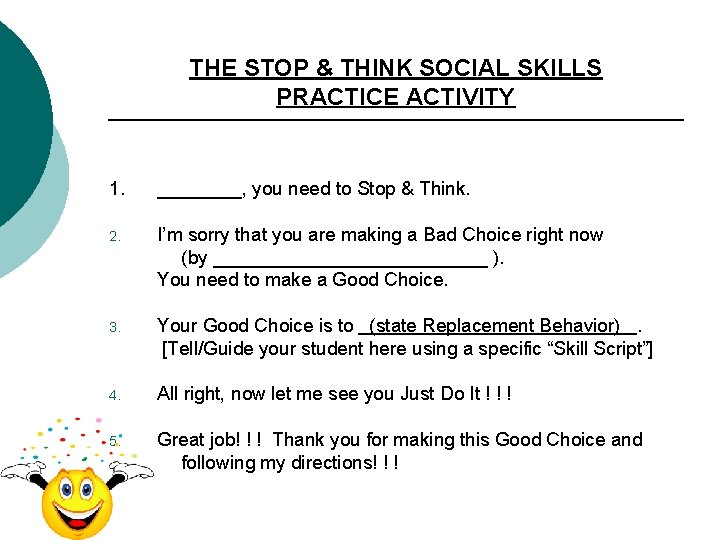 THE STOP & THINK SOCIAL SKILLS PRACTICE ACTIVITY 1. ____, you need to Stop