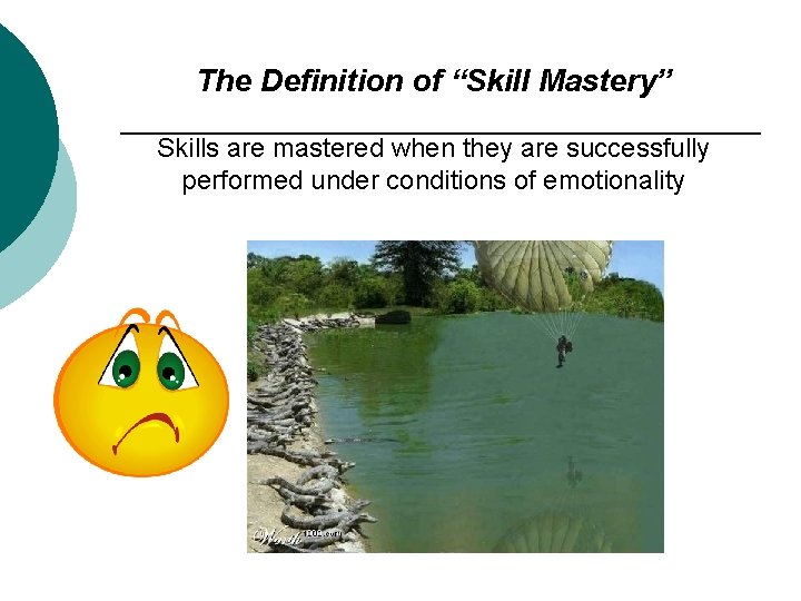 """The Definition of """"Skill Mastery"""" Skills are mastered when they are successfully performed under"""