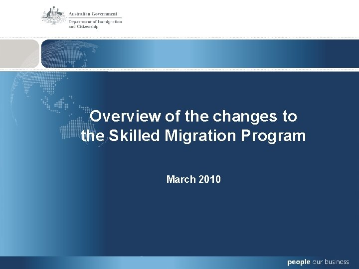 Overview of the changes to the Skilled Migration Program March 2010