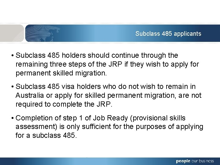 Subclass 485 applicants • Subclass 485 holders should continue through the remaining three steps