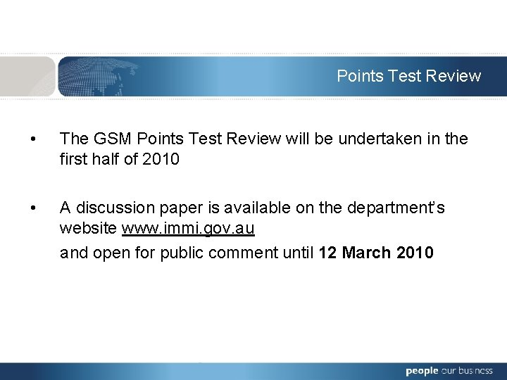 Points Test Review • The GSM Points Test Review will be undertaken in the