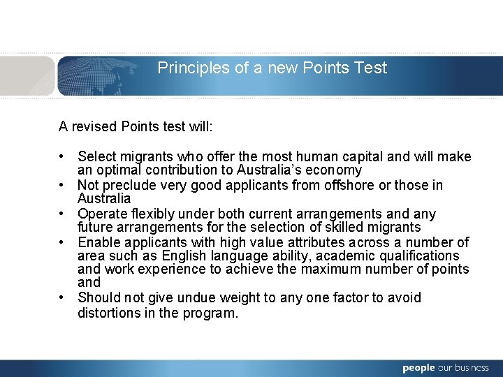 Principles of a new Points Test A revised Points test will: • Select migrants