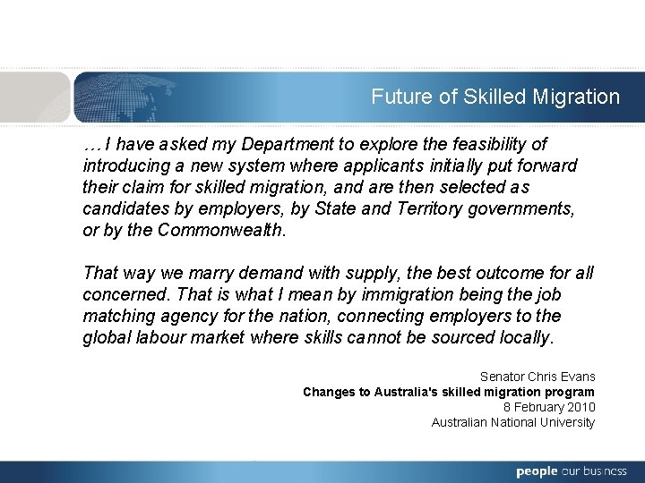 Future of Skilled Migration … I have asked my Department to explore the feasibility