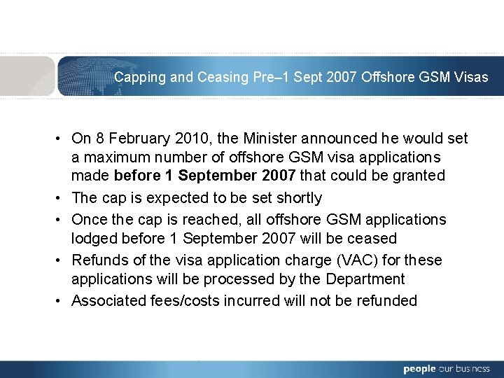 Capping and Ceasing Pre– 1 Sept 2007 Offshore GSM Visas • On 8 February