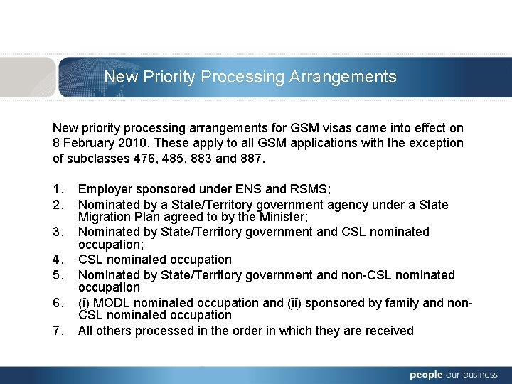 New Priority Processing Arrangements New priority processing arrangements for GSM visas came into effect