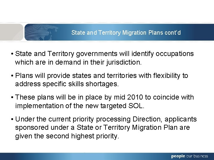 State and Territory Migration Plans cont'd • State and Territory governments will identify occupations