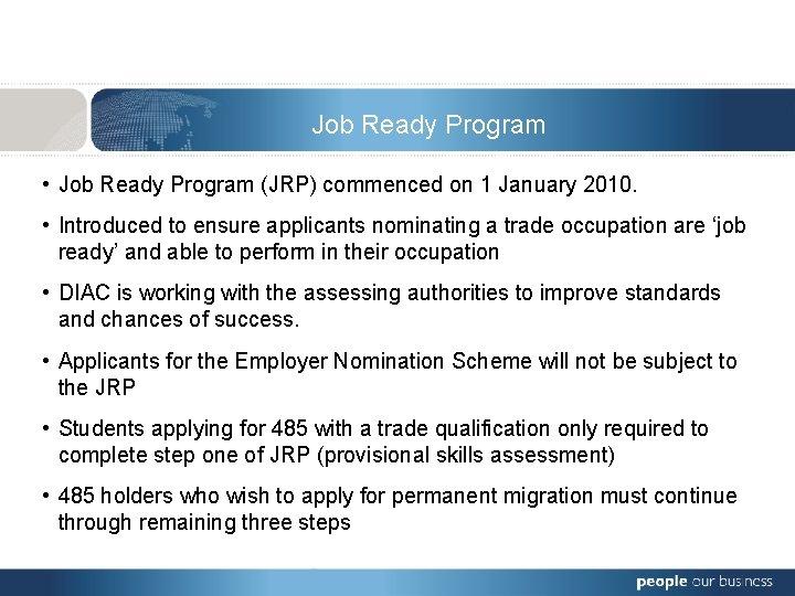 Job Ready Program • Job Ready Program (JRP) commenced on 1 January 2010. •