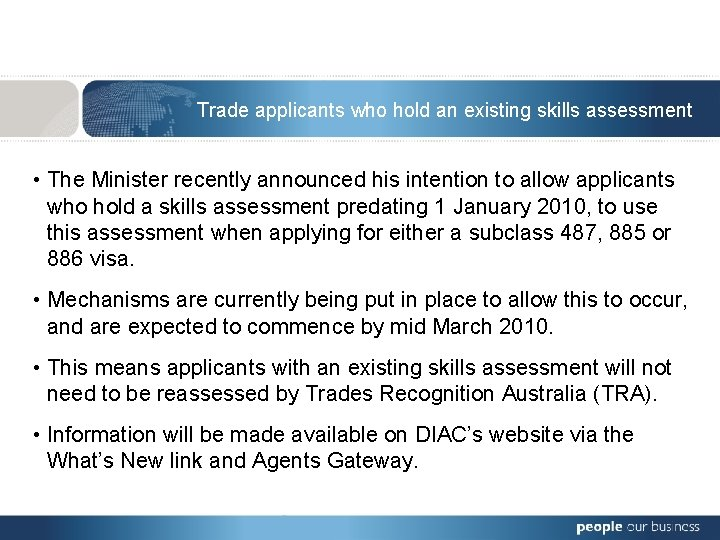 Trade applicants who hold an existing skills assessment • The Minister recently announced his