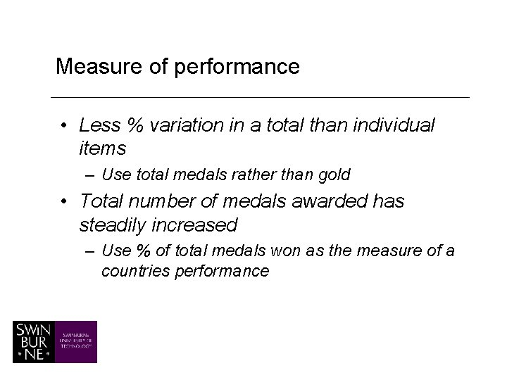 Measure of performance • Less % variation in a total than individual items –