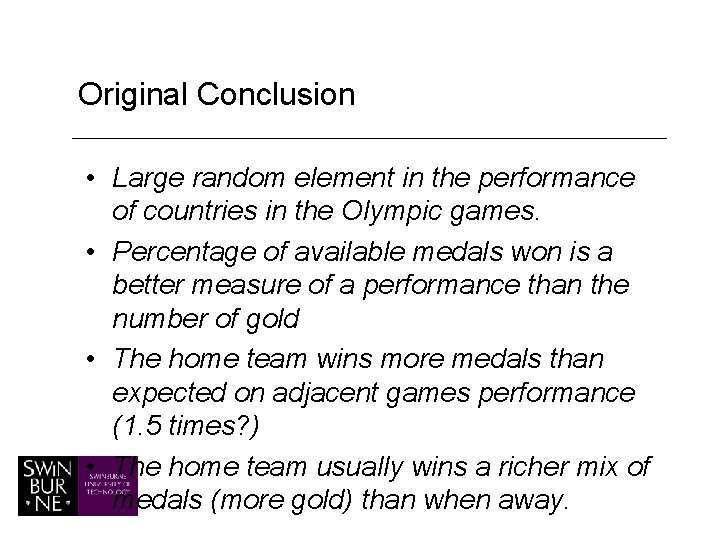 Original Conclusion • Large random element in the performance of countries in the Olympic