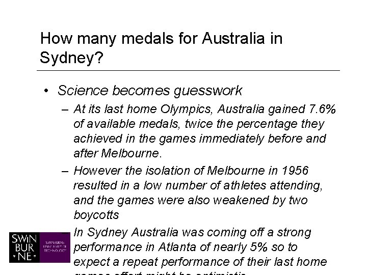 How many medals for Australia in Sydney? • Science becomes guesswork – At its