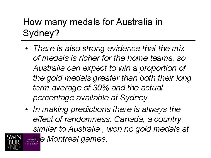 How many medals for Australia in Sydney? • There is also strong evidence that