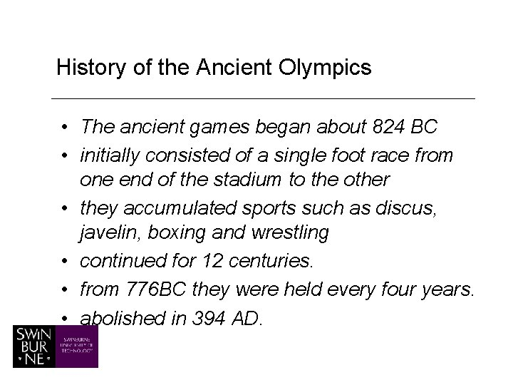 History of the Ancient Olympics • The ancient games began about 824 BC •