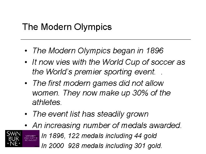 The Modern Olympics • The Modern Olympics began in 1896 • It now vies