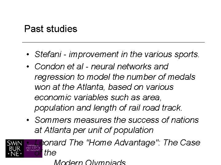Past studies • Stefani - improvement in the various sports. • Condon et al