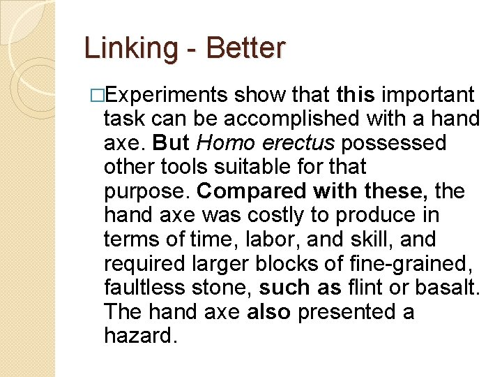 Linking - Better �Experiments show that this important task can be accomplished with a
