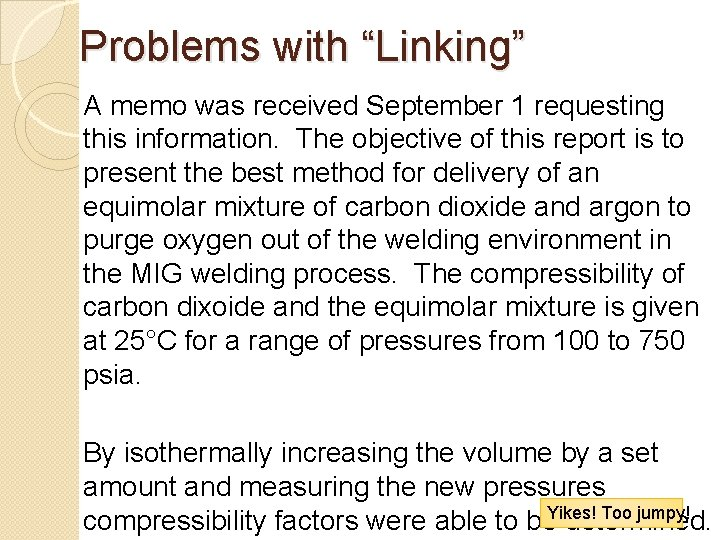 """Problems with """"Linking"""" A memo was received September 1 requesting this information. The objective"""
