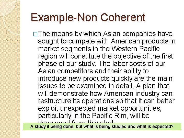 Example-Non Coherent �The means by which Asian companies have sought to compete with American