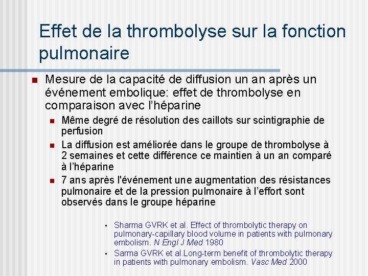 Effet de la thrombolyse sur la fonction pulmonaire n Mesure de la capacité de