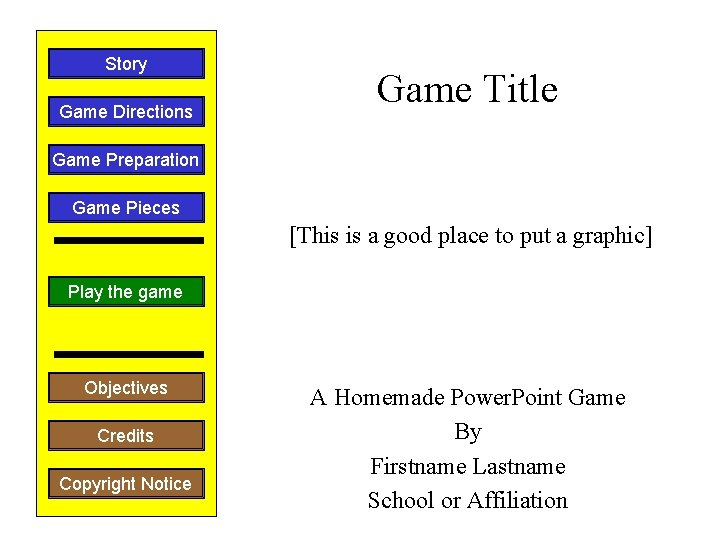 Story Game Directions Game Title Game Preparation Game Pieces [This is a good place
