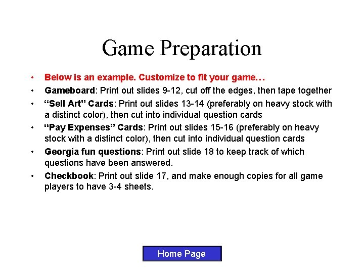 Game Preparation • • • Below is an example. Customize to fit your game…