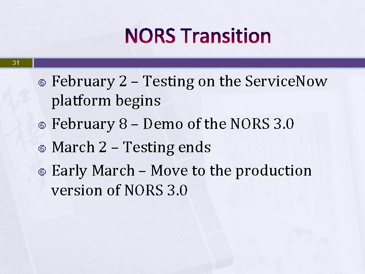 NORS Transition 31 February 2 – Testing on the Service. Now platform begins February