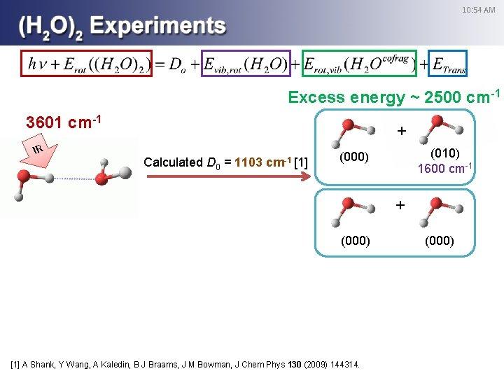 10: 54 AM Excess energy ~ 2500 cm-1 3601 cm-1 IR + Calculated D