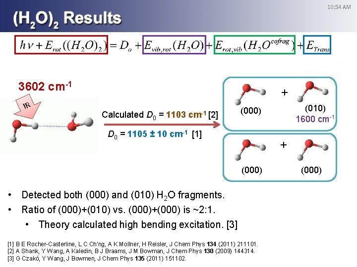 10: 54 AM 3602 cm-1 IR + Calculated D 0 = 1103 cm-1 [2]