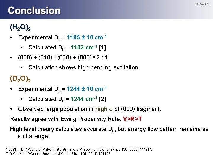 10: 54 AM (H 2 O)2 • Experimental D 0 = 1105 ± 10