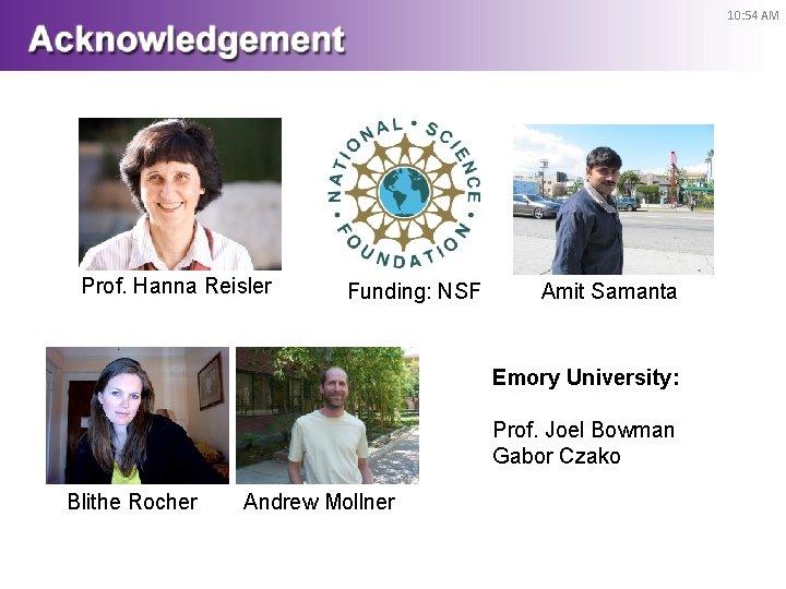 10: 54 AM Prof. Hanna Reisler Funding: NSF Amit Samanta Emory University: Prof. Joel