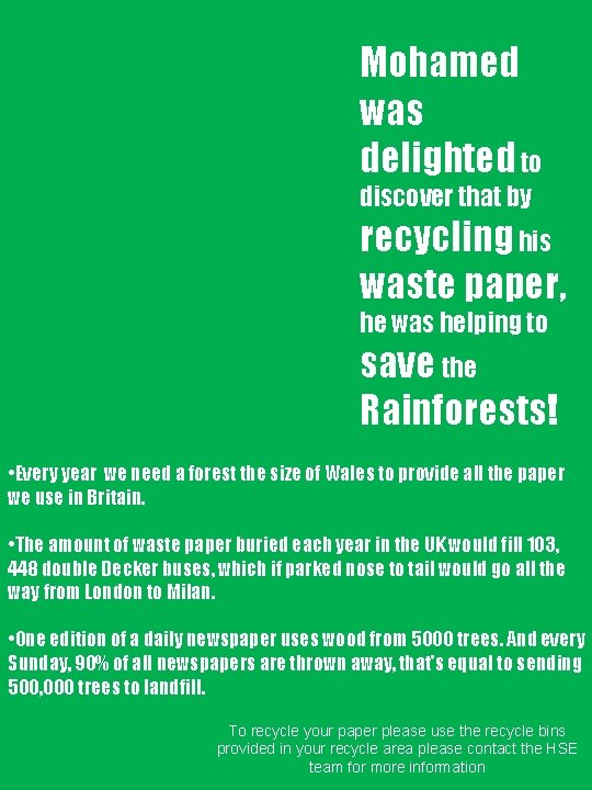 Mohamed was delighted to discover that by recycling his waste paper, he was helping
