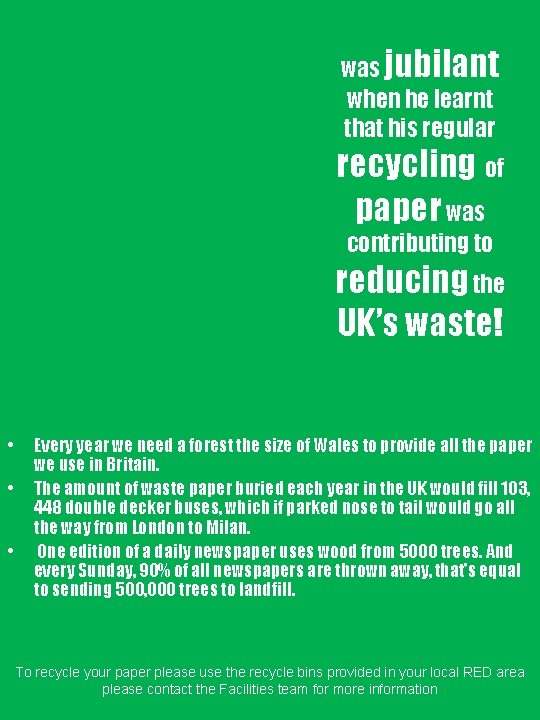 was jubilant when he learnt that his regular recycling of paper was contributing to