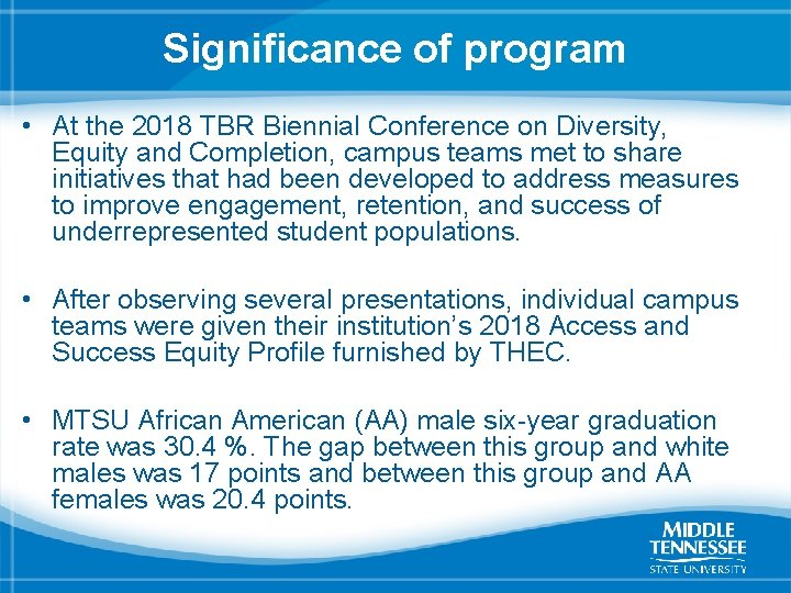 Significance of program • At the 2018 TBR Biennial Conference on Diversity, Equity and