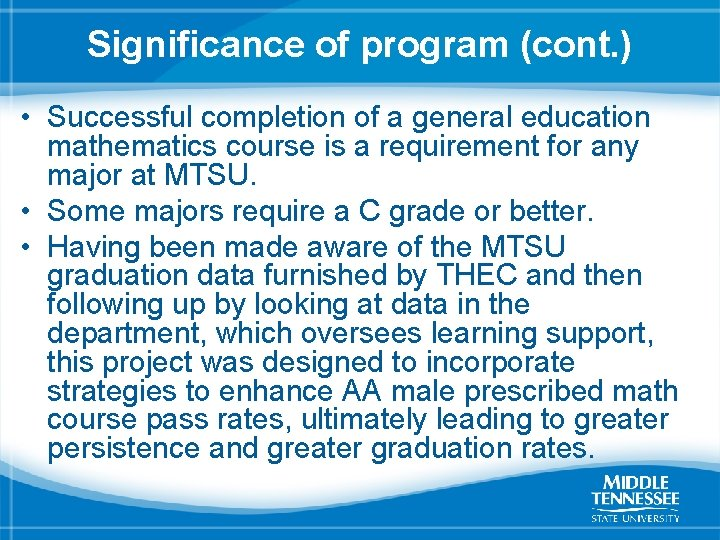 Significance of program (cont. ) • Successful completion of a general education mathematics course