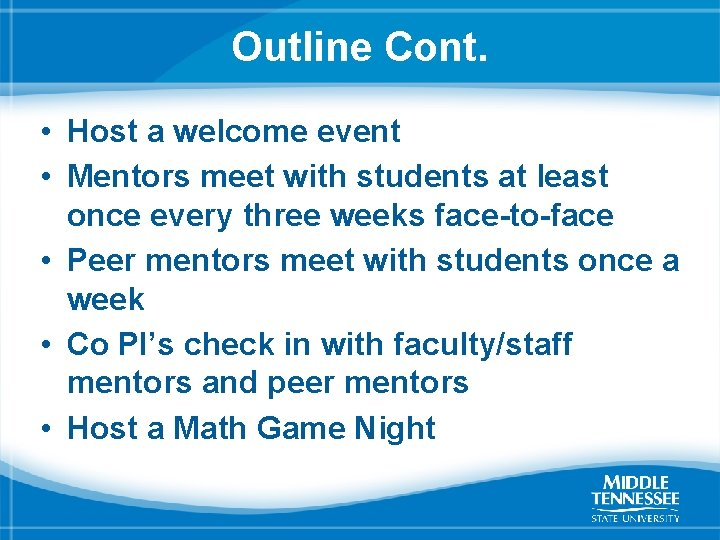 Outline Cont. • Host a welcome event • Mentors meet with students at least