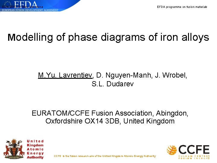 ECN 2010, 31 May, Barcelona EFDA programme on fusion materials Modelling of phase diagrams