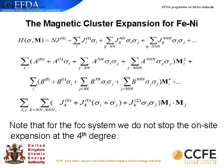 ECN 2010, 31 May, Barcelona EFDA programme on fusion materials The Magnetic Cluster Expansion