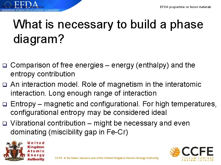 ECN 2010, 31 May, Barcelona EFDA programme on fusion materials What is necessary to