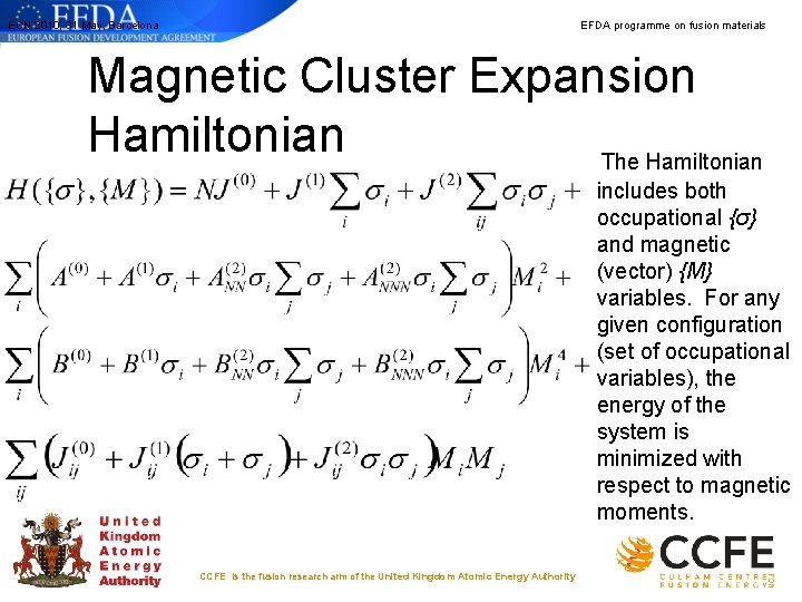ECN 2010, 31 May, Barcelona EFDA programme on fusion materials Magnetic Cluster Expansion Hamiltonian