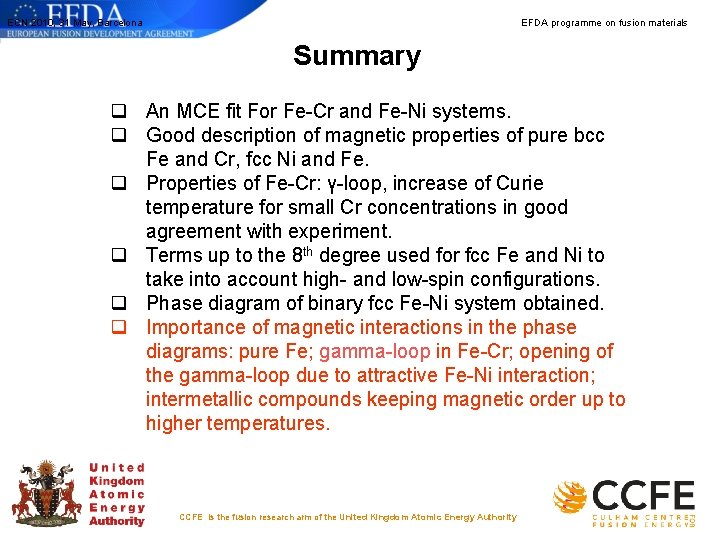 ECN 2010, 31 May, Barcelona EFDA programme on fusion materials Summary q An MCE