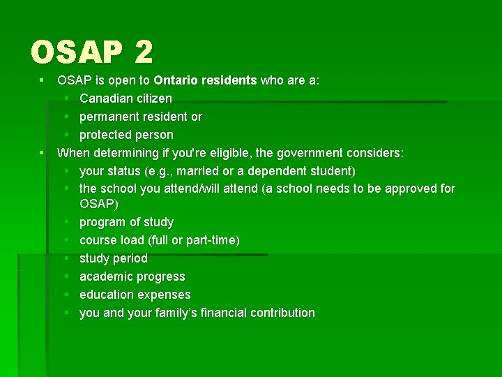 OSAP 2 § OSAP is open to Ontario residents who are a: § Canadian