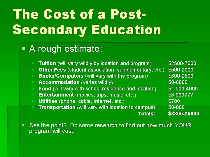 The Cost of a Post. Secondary Education § A rough estimate: § § §