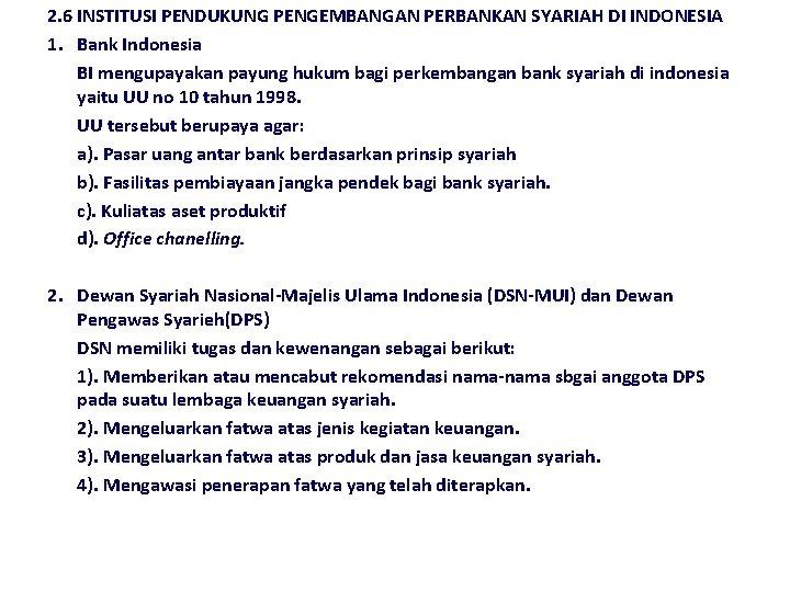 2. 6 INSTITUSI PENDUKUNG PENGEMBANGAN PERBANKAN SYARIAH DI INDONESIA 1. Bank Indonesia BI mengupayakan