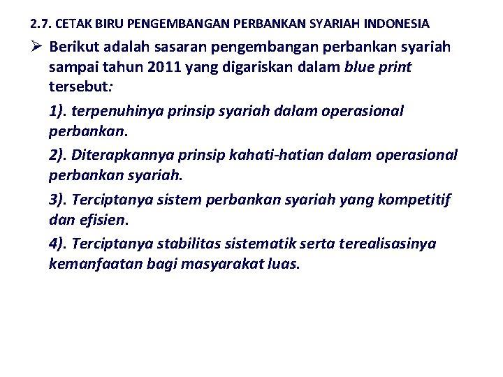 2. 7. CETAK BIRU PENGEMBANGAN PERBANKAN SYARIAH INDONESIA Ø Berikut adalah sasaran pengembangan perbankan